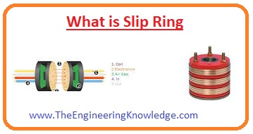 Difference between Slip Ring and Split Ring, slip ring, Alternative Names of Slip Ring, Slip Ring in Induction Motor, Pancake Slip Rings, Mercury-Wetted slip rings, Slip Ring Types, What is Slip Ring, Slip Ring Construction,