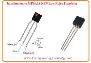 Introduction to MPSA18 NPN Low Noise Transistor, Pinout, Working, Features,