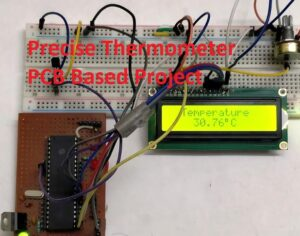 Precise Thermometer PCB Based Project