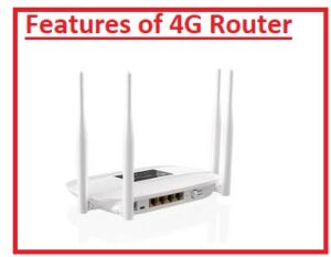 Features of a 4G Router