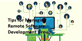 Tips for Managing Remote Software Development Group