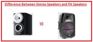 Difference Between Stereo Speakers and PA Speakers