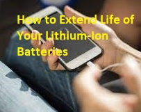 How to Extend Life of Your Lithium-Ion Batteries